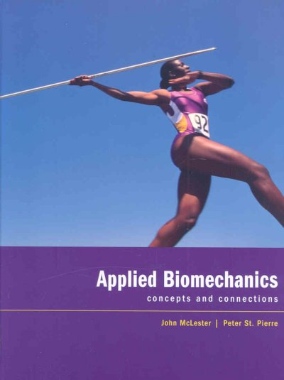 Applied biomechanics : concepts and connections /