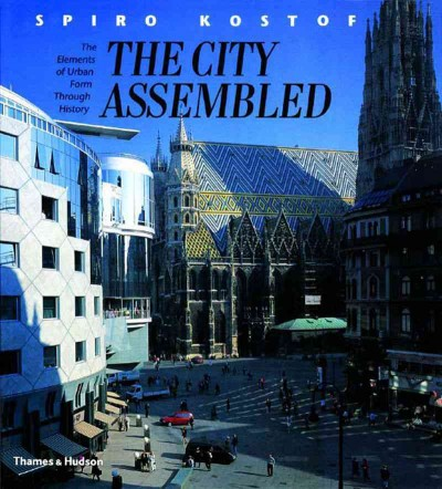 The city assembled : the elements of urban form through history /