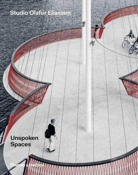 Studio Olafur Eliasson : unspoken spaces