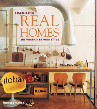 Real homes : : inspiration beyond style