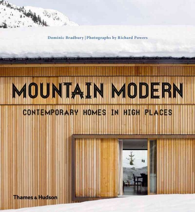 Mountain modern : : contemporary homes in high places