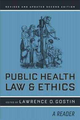 Public health law and ethics : a reader /