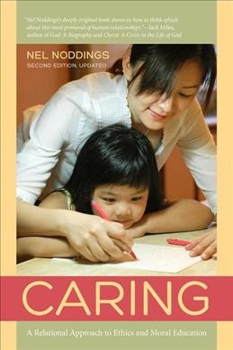 Caring : a relational approach to ethics & moral education /