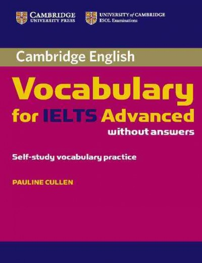 Cambridge vocabulary for Ielts advanced without answers : classroom vocabulary practice