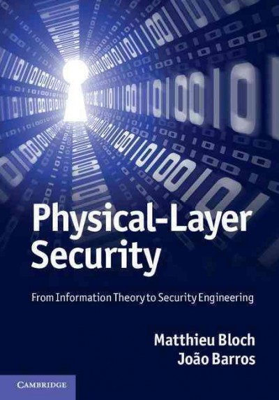 Physical-layer security : from information theory to security engineering /
