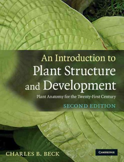 An introduction to plant structure and development : plant anatomy for the twenty-first century
