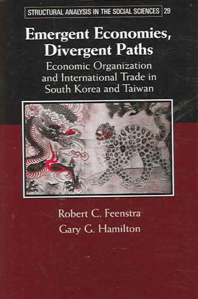 Emergent economies, divergent paths:economic organization and international trade in South Korea and Taiwan