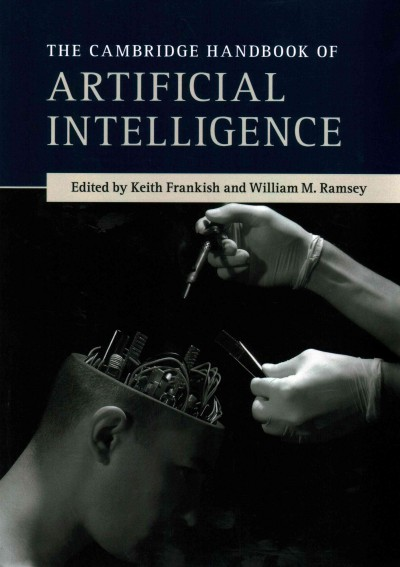 The Cambridge handbook of artificial intelligence /