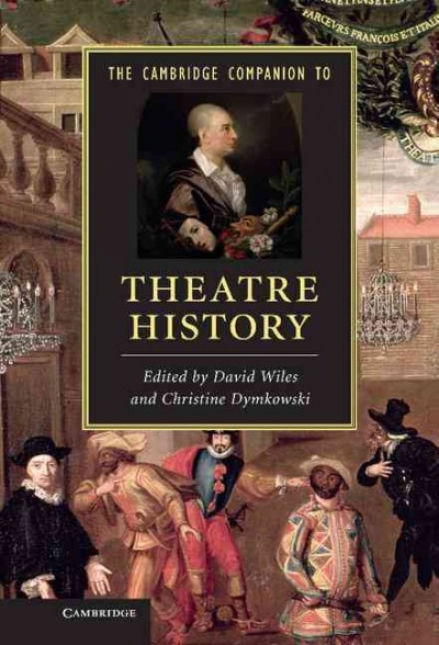 The Cambridge companion to theatre history /
