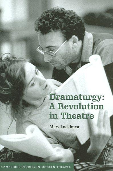 Dramaturgy : a revolution in theatre /