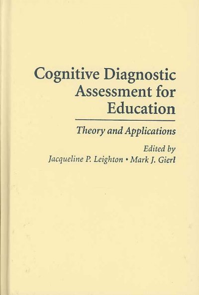 Cognitive diagnostic assessment for education : theory and applications /