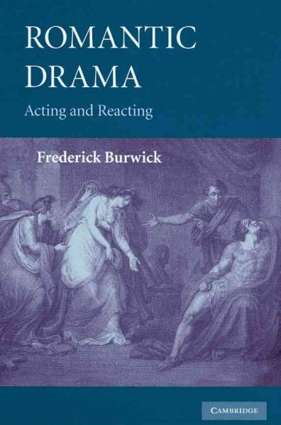 Romantic drama : acting and reacting /