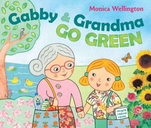 Gabby & Grandma go green 封面