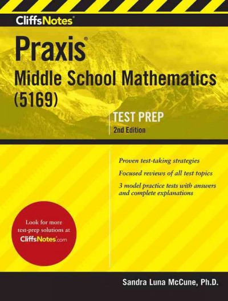 Cliffsnotes Praxis II Middle School Mathematics Test 5169