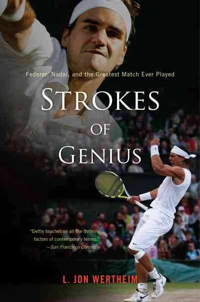 Strokes of genius : Federer, Nadal, and the greatest match ever played /