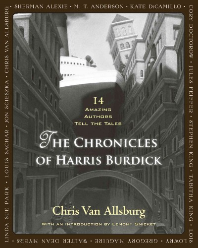 The chronicles of Harris Burdick : 14 amazing authors tell the tales /