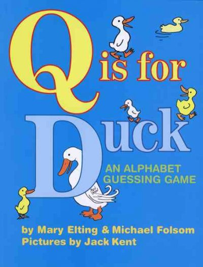 Q is for duck : an alphabet guessing game /