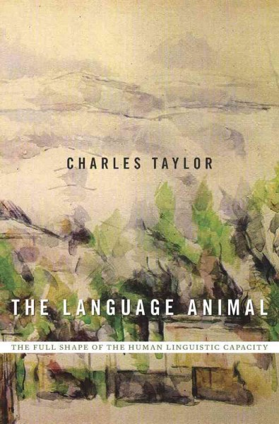 The language animal : the full shape of the human linguistic capacity /