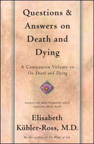 Questions and answers on death and dying : a companion volume to On death and dying /