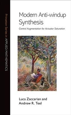 Modern anti-windup synthesis : control augmentation for actuator saturation /