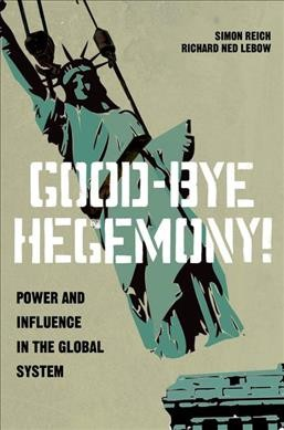 Good-bye hegemony!:power and influence in the global system