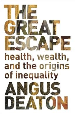 The great escape : : health- wealth- and the origins of inequality