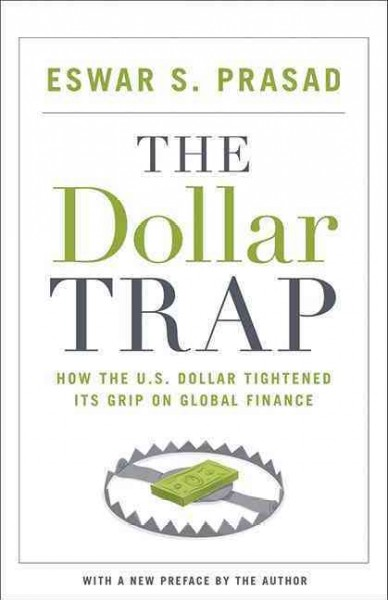The dollar trap:how the U.S. dollar tightened its grip on global finance
