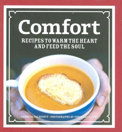 Comfort : : recipes to warm the heart and feed the soul