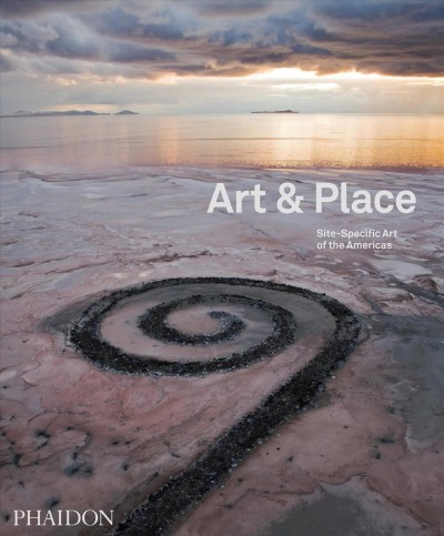 Art & place : site-specific art of the Americas.