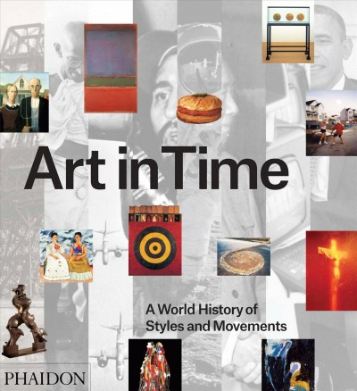 Art in time : : a world history of styles and movements