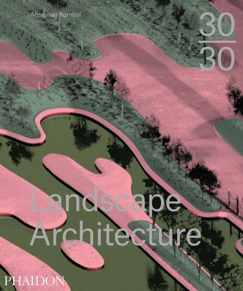30/30 : landscape architecture /