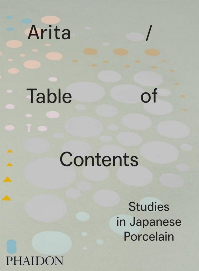 Aritatable of contents :studies in Japanese porcelain
