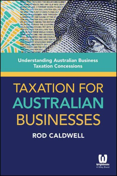 Taxation for Australian businesses : : understanding Australian business taxation concessions