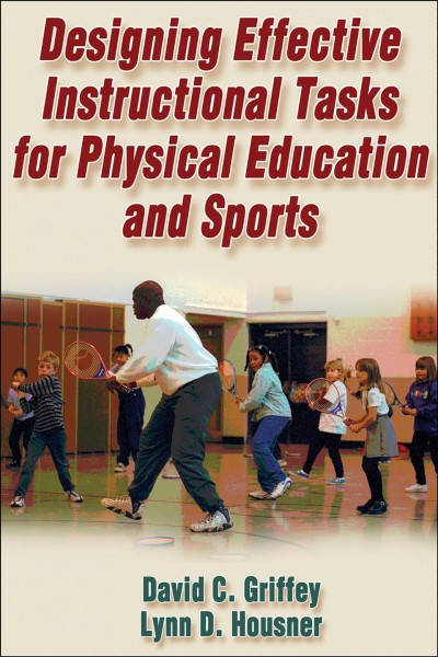 Designing effective instructional tasks for physical education and sports /