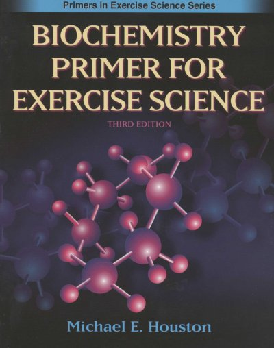 Biochemistry primer for exercise science /