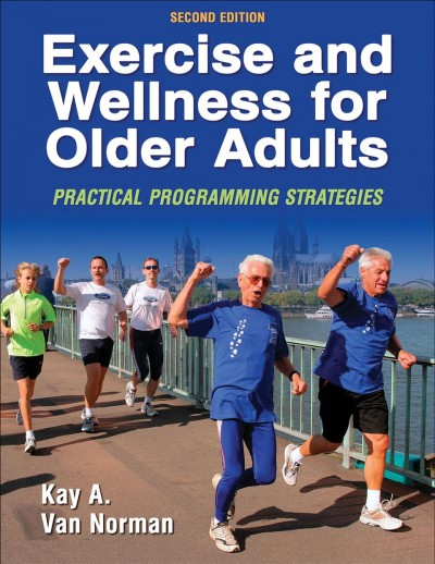 Exercise and wellness for older adults : practical programming strategies /