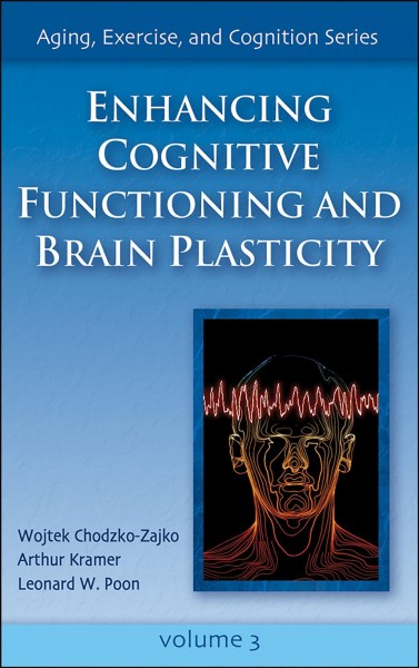 Enhancing cognitive functioning and brain plasticity /
