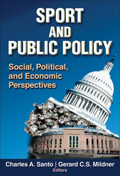 Sport and public policy : social, political, and economic perspectives /