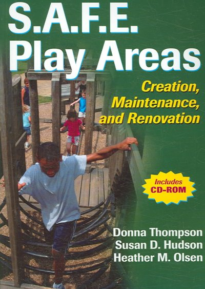 S.A.F.E. play areas : creation, maintenance, and renovation /