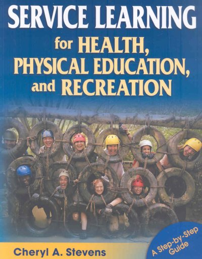 Service learning for health, physical education, and recreation : a step-by-step guide /