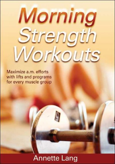 Morning strength workouts /