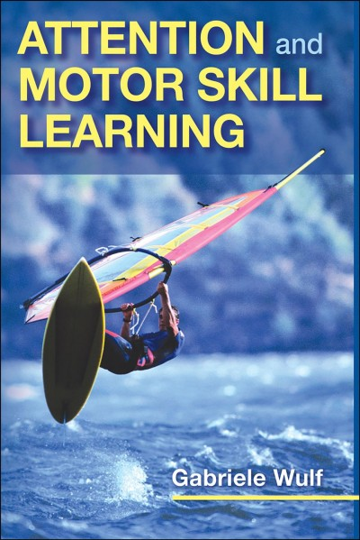 Attention and motor skill learning /