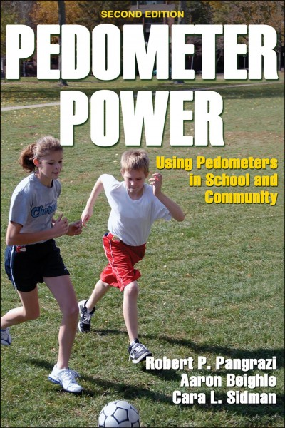 Pedometer power : using pedometers in school and community /