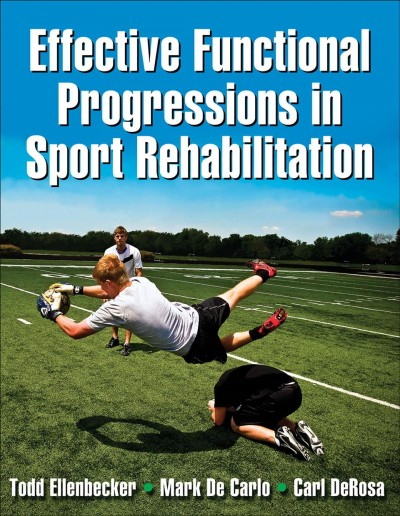 Effective functional progressions in sport rehabilitation /