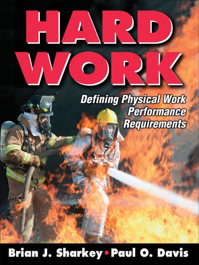 Hard work : defining physical work performance requirements /