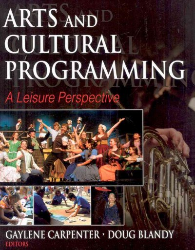 Arts and cultural programming : a leisure perspective /
