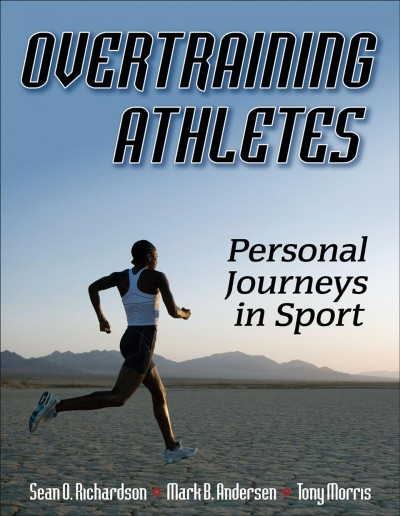Overtraining athletes : personal journeys in sport /