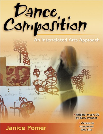 Dance composition : an interrelated arts approach /