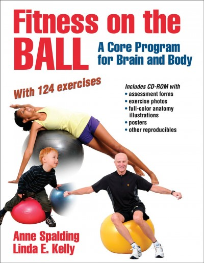 Fitness on the ball : a core program for brain and body /