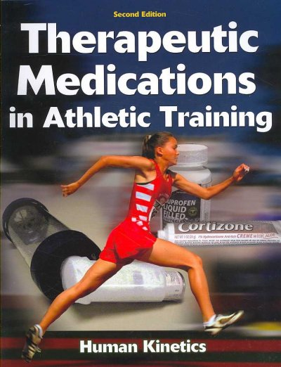 Therapeutic medications in athletic training.